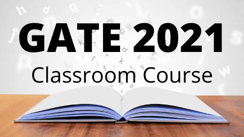 GATE 2021 Classroom Course