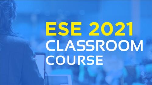 ESE 2021 Classroom Course