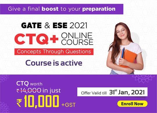 GATE & ESE 2021 , CTQ + Online Course